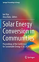 Solar Energy Conversion in Communities: Proceedings of the Conference for Sustainable Energy (CSE) 2020 (Springer Proceedings in Energy)