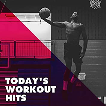 Today's Workout Hits