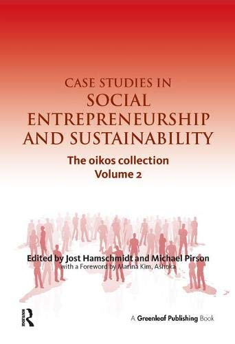 Case Studies in Social Entrepreneurship and Sustainability: The oikos collection Vol. 2