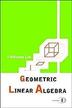 Geometric Linear Algebra (Volume 1)