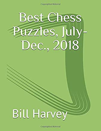 Best Chess Puzzles, July-Dec., 2018