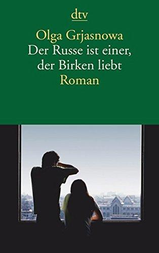 Buchseite und Rezensionen zu 'Der Russe ist einer, der Birken liebt: Roman' von Olga Grjasnowa