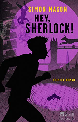 Hey, Sherlock! (Garvie Smith, Band 3)