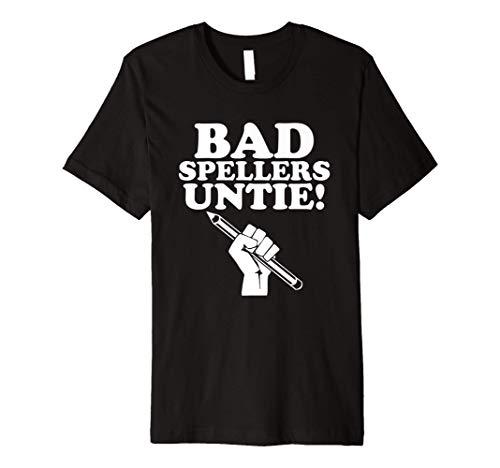Bad Spellers Untie! Sarcastic ELA Grammar Teacher Meme Premium T-Shirt