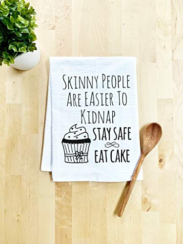 Funny Dishcloth/Tea Towel ~ Skinny People Are Easier To Kidnap, Stay Safe, Eat Cake ~ Funny Kitchen Cloth.