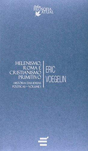 Helenismo, Roma e Cristianismo Primitivo. História das Idéias Políticas