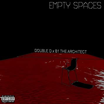 Empty Spaces (feat. B1 The Architect)