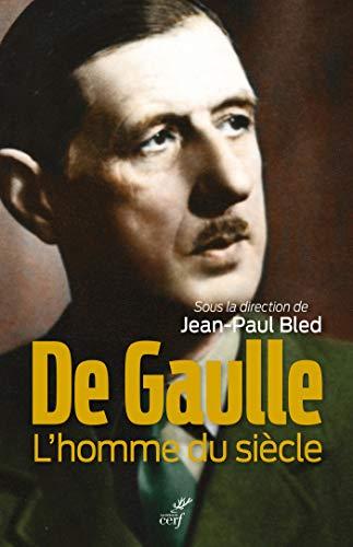 De Gaulle - L'homme du siècle