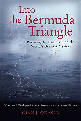 Into the Bermuda Triangle: Pursuing the Truth Behind the World's Greatest Mystery (English Edition)
