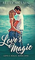 Love's Magic (Love's Magic Book 1)