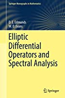 Elliptic Differential Operators and Spectral Analysis (Springer Monographs in Mathematics)