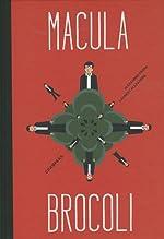 Macula Brocoli d'Alexandre Franc