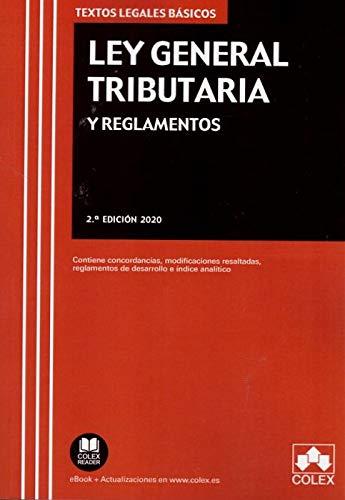 Ley General Tributaria y Reglamentos: Contiene concordancias, modificaciones resaltadas, reglamentos de desarrollo e índice analítico: 1 (Texto Legal Básico)