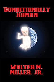 Conditionally Human by [Jr. Walter M. Miller]