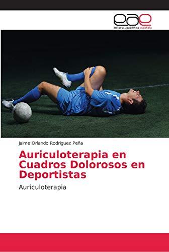 Auriculoterapia en Cuadros Dolorosos en Deportistas: Auriculoterapia