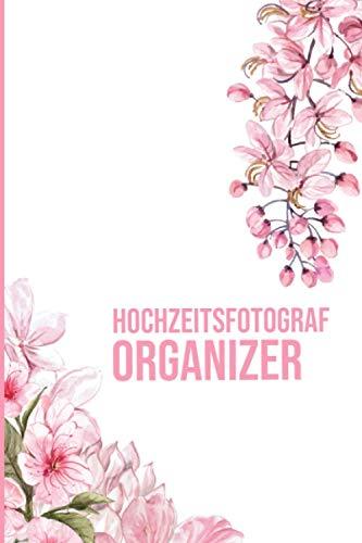 Hochzeitsfotograf Organizer: Planer für Hochzeitsfotografen - Wochenplaner Monatsplaner zum Planen und Organisieren - A5 Organizer mit Monatsübersicht ... Geschenk für Fotografen und Kameramann