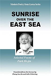 Sunrise over the East Sea: Selected Poems of Park Hi-Jin