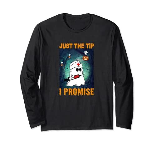 Just The Tip I Promise - Disfraz de enfermera fantasma divertido Manga Larga