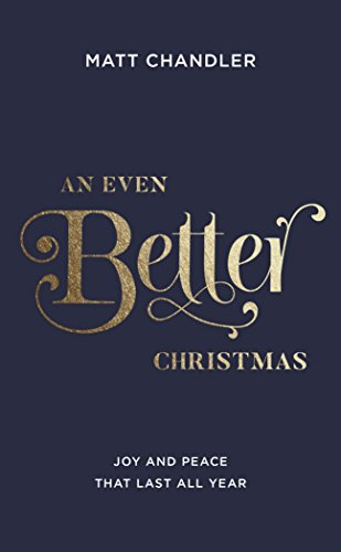 Even Better Christmas, An: Joy and Peace That Last All Year