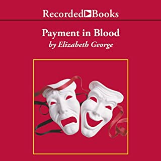Payment in Blood                   Written by:                                                                                                                                 Elizabeth George                               Narrated by:                                                                                                                                 Davina Porter                      Length: 14 hrs and 35 mins     7 ratings     Overall 4.1