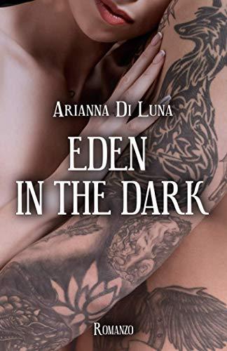 Eden in the dark