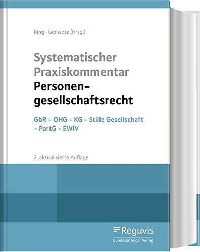 Systematischer Praxiskommentar Personengesellschaftsrecht: GbR - OHG - KG - Stille Gesellschaft - PartG - EWIV