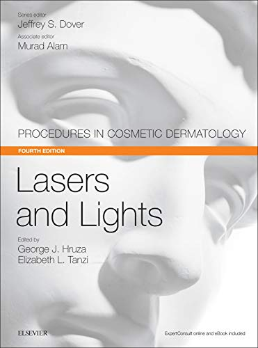 Compare Textbook Prices for Lasers and Lights: Procedures in Cosmetic Dermatology Series 4 Edition ISBN 9780323480062 by Hruza MD, George J,Tanzi MD  FAAD, Elizabeth L,Dover MD  FRCPC, Jeffrey S.,Alam MD, Murad