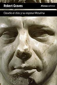 Claudio el dios y su esposa Mesalina par Robert Graves
