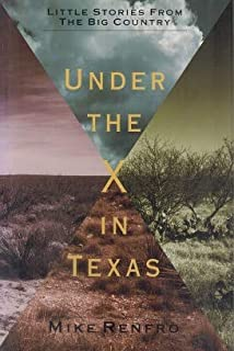 Under the X in Texas: Little Stories from the Big Country