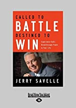 Called To Battle Destined To Win: Experience God's Breakthrough Power in Your Life by Jerry Savelle (2014-12-11)