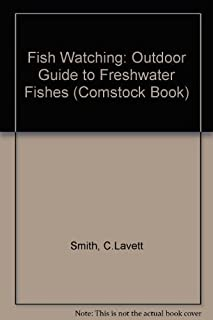 Fish Watching: An Outdoor Guide to Freshwater Fishes (Comstock Book)