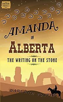 Amanda in Alberta: The Writing on the Stone by [Darlene Foster]