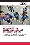 Mala oclusión en escolares adscritos al dispensario El Cady: Perteneciente al Seguro Social Campesino, Cantón Portoviejo, Provincia de Manabí