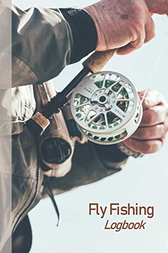 Fly Fishing Logbook: Fly fishing logbook to record all the details of day a fishing. Perfect fly fishing gift.
