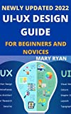 Newly Updated 2022 UI-UX Design Guide For Beginners And Novices (English Edition)...