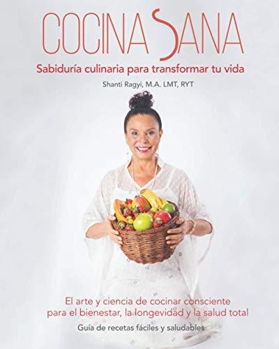 Cocina Sana: Sabiduría culinaria para transformar tu vida