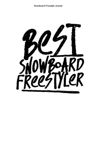Snowboard Freestyle Journal: 100 Pages | Lined Interior | Games Team Boarder Snowflake Winter Holidays Slope Jump Athlete Vacation Boarding Sport Gift Tricks Board Crew