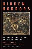 Hidden Horrors: Japanese War Crimes in World War II, Second Edition (Asian Voices)