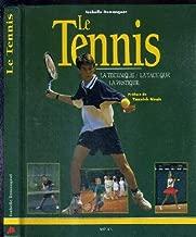 Le Tennis : La Technique - La Tactique - La Pratique