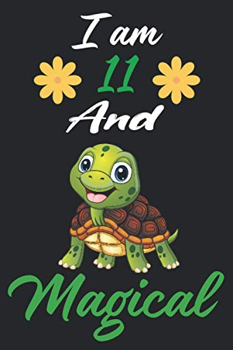 """I am 11 And Magical: Funny Turtle Floral Black Themed Journal gift for 11 years old girls And Boys 