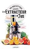 60 recettes plaisir à l'extracteur de jus (Hors collection Cuisine) - Format Kindle - 9782035972392 - 7,99 €