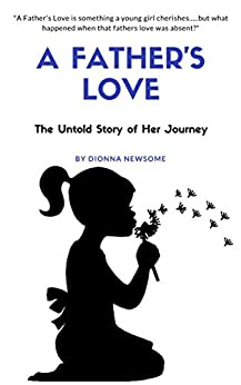 A Father's Love by [Dionna Newsome]