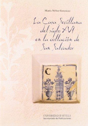 La Casa Sevillana Del Siglo XVI En La Collación De San Salvador: Dibujo y estudio de tipologías: 30 (Arquitectura)