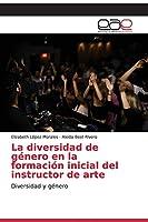 La diversidad de género en la formación inicial del instructor de arte