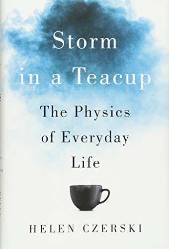 Storm in a Teacup – The Physics of Everyday Life