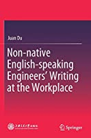Non-native English-speaking Engineers' Writing at the Workplace