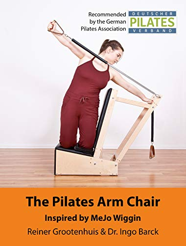 The Pilates Arm Chair: The 42 most effective exercises (The Pilates Equipment Book 2) (English Edition)