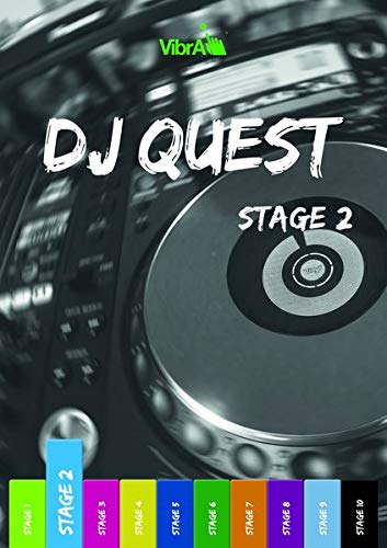 DJ Quest Stage 2: Das DJ Buch für Anfänger - DJing lernen, DJ Mixing, DJ Techno, DJ Lehrbuch mit Bonus-Material (Band 2)