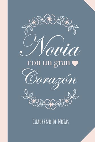 Novia con un gran Corazón: Cuaderno de Notas (A5, rayado) - Regalo original para una Novia - Regalos para boda cumpleaños o navidad