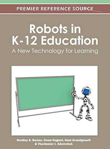 Robots In K 12 Education A New Technology For Learning Premier Reference Source